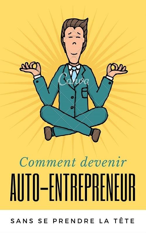 Comment devenir auto-entrepreneur sans se prendre la tête